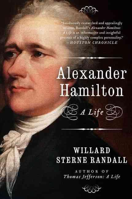 Alexander Hamilton By Randall, Willard Sterne